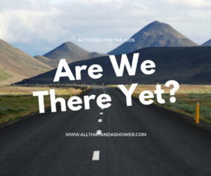 Are We There Yet? - Kid activities for a road trip
