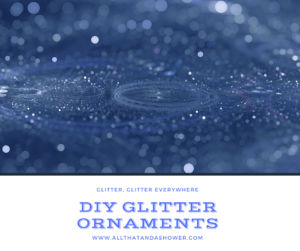 DIY Glitter Ornaments - Your own sparkly creation
