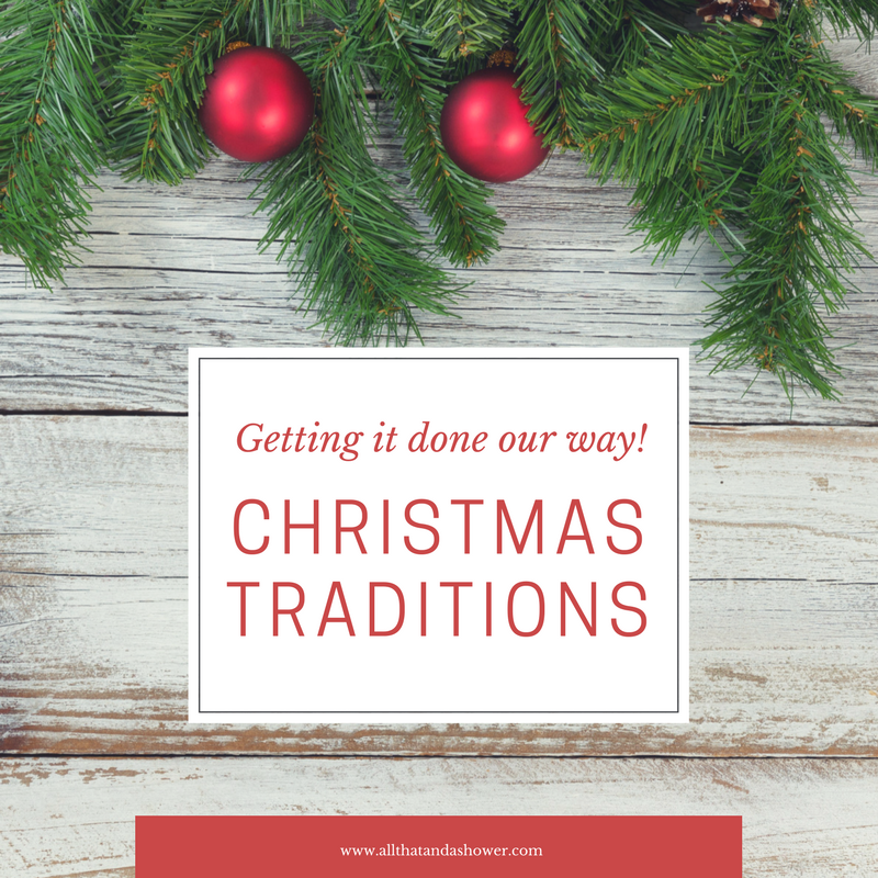 Christmas Traditions - Sharing some of our family traditions
