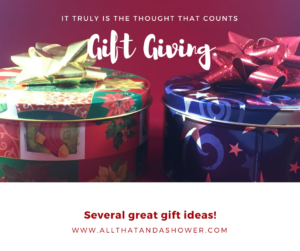 Gift Giving - Several great ideas that anyone would like that won't break the bank
