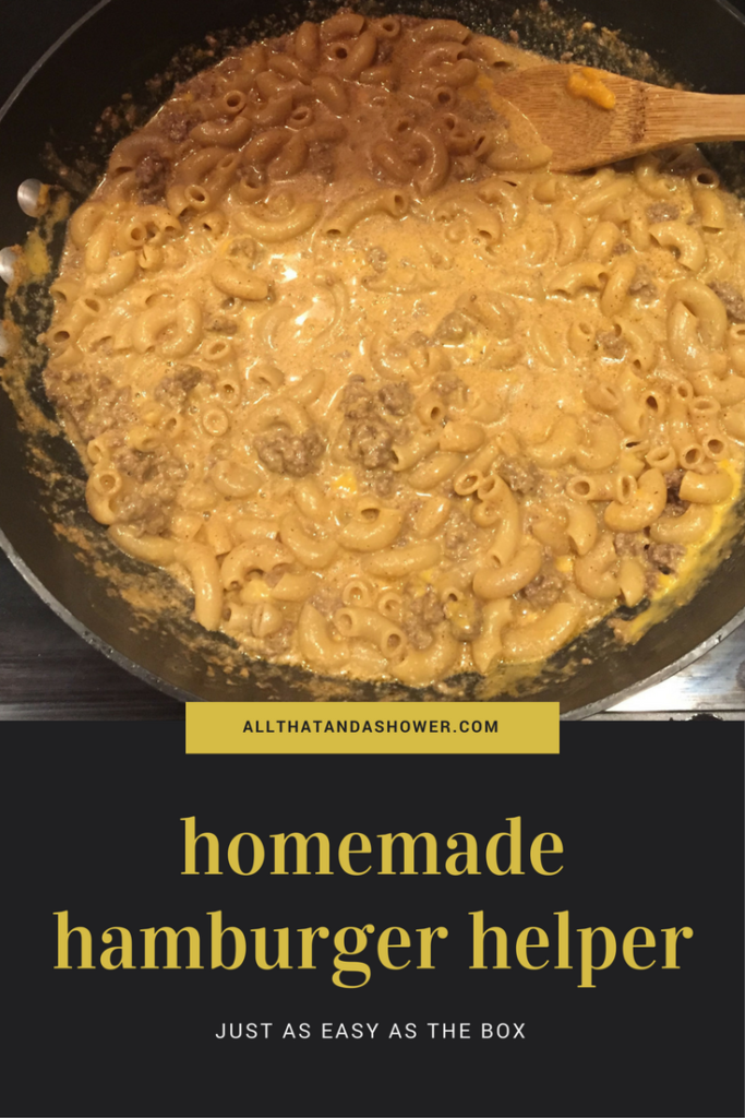 Homemade Hamburger Helper Recipe All That And A Shower