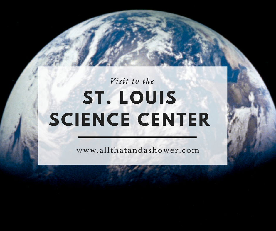 St. Louis Science Center - Our visit to check it out