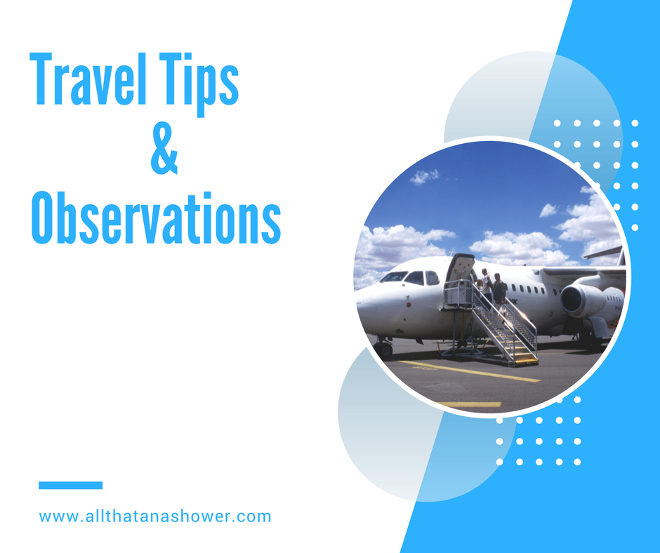 Travel Tips & Observations - Some helpful tips